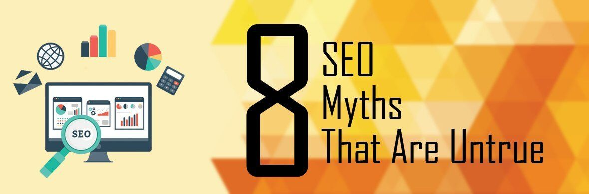 8 SEO Myths: What Are the Most Questionable Ones for 2018 and Beyond?