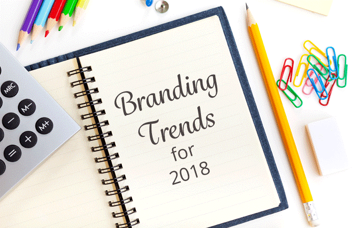 Branding Trends Businesses Need To Follow For 2018-19