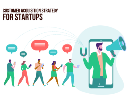 Effective Customer Acquisition Strategy for Startups in 2020